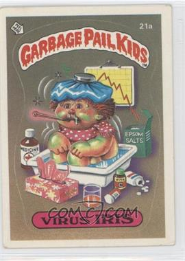 1985 Topps Garbage Pail Kids Series 1 - [Base] #21a - Virus Iris