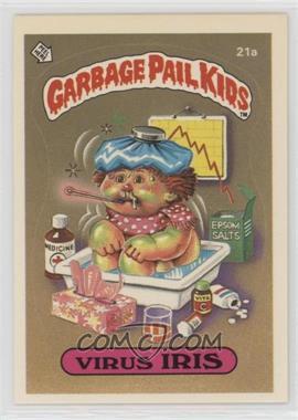 1985 Topps Garbage Pail Kids Series 1 - [Base] #21a - Virus Iris