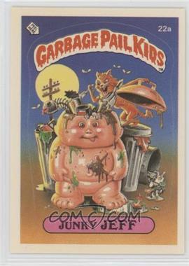 1985 Topps Garbage Pail Kids Series 1 - [Base] #22a.2 - Junky Jeff (two star back)