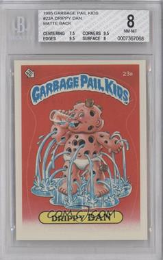 1985 Topps Garbage Pail Kids Series 1 - [Base] #23a - Drippy Dan (cowards license) [BGS 8]