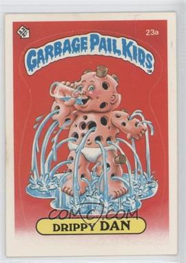 1985 Topps Garbage Pail Kids Series 1 - [Base] #23a - Drippy Dan (one star back)