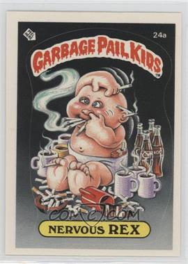1985 Topps Garbage Pail Kids Series 1 - [Base] #24a.1 - Nervous Rex (One Star Back)
