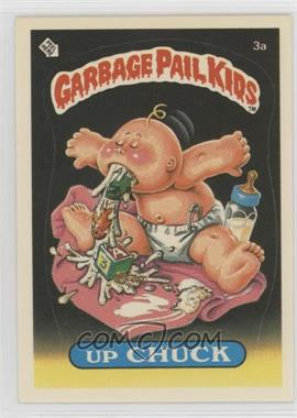 1985 Topps Garbage Pail Kids Series 1 - [Base] #3a.1 - Up Chuck (One Star Back)