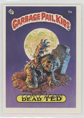 1985 Topps Garbage Pail Kids Series 1 - [Base] #5a.1 - Dead Ted (Checklist Back)