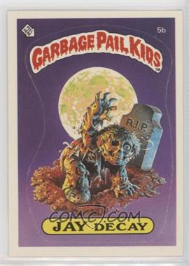 1985 Topps Garbage Pail Kids Series 1 - [Base] #5b.1 - Jay Decay (Checklist Back)