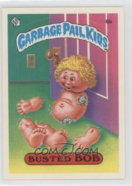 1985 Topps Garbage Pail Kids Series 1 - [Base] #6b.1 - Busted Bob (one star back)