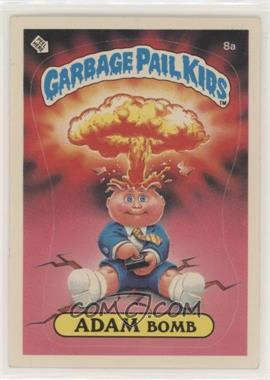 1985 Topps Garbage Pail Kids Series 1 - [Base] #8a.1 - Adam Bomb (Cheaters License back)