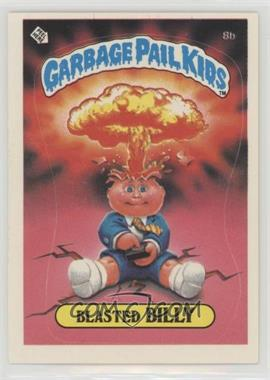 1985 Topps Garbage Pail Kids Series 1 - [Base] #8b.1 - Blasted Billy (Cheaters License back)