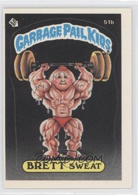 1985 Topps Garbage Pail Kids Series 2 - [Base] #51b.1 - Brett Sweat (One Star Back)