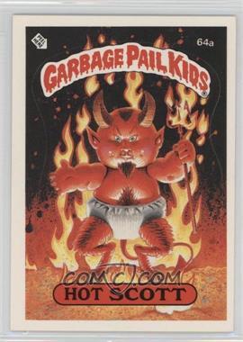 1985 Topps Garbage Pail Kids Series 2 - [Base] #64a.1 - Hot Scott (One Star Back)