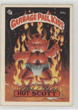 1985 Topps Garbage Pail Kids Series 2 - [Base] #64a.1 - Hot Scott (One Star Back)
