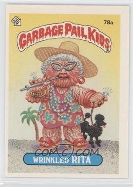 1985 Topps Garbage Pail Kids Series 2 - [Base] #78a - Wrinkled Rita