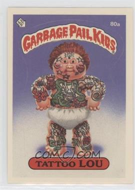 1985 Topps Garbage Pail Kids Series 2 - [Base] #80a.1 - Tattoo Lou (Outlet Puzzle Back)