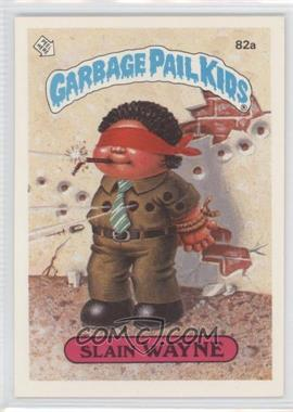 1985 Topps Garbage Pail Kids Series 2 - [Base] #82a.1 - Slain Wayne (One Star Back)