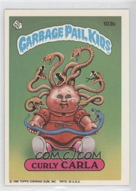 1986 Topps Garbage Pail Kids Series 3 - [Base] #103b - Curly Carla