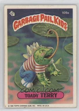 1986 Topps Garbage Pail Kids Series 3 - [Base] #109a - Toady Terry