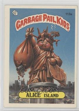 1986 Topps Garbage Pail Kids Series 3 - [Base] #113a.1 - Alice Island (One Star Back, Barber)