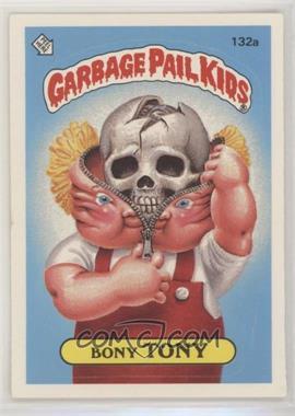 1986 Topps Garbage Pail Kids Series 4 - [Base] #132a.1 - Bony Tony (One Star Back) [GoodtoVG‑EX]