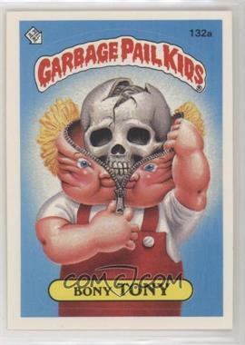 1986 Topps Garbage Pail Kids Series 4 - [Base] #132a.1 - Bony Tony (One Star Back)