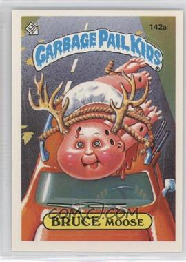 1986 Topps Garbage Pail Kids Series 4 - [Base] #142a.1 - Bruce Moose (One Star Back)