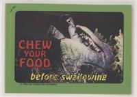 Chew Your Food Before Swallowing