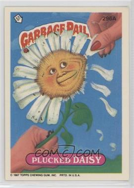 1987 Topps Garbage Pail Kids Series 8 - [Base] #296a - Plucked Daisy