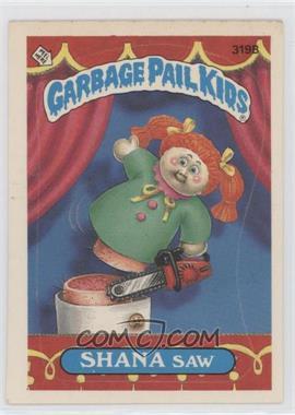 1987 Topps Garbage Pail Kids Series 8 - [Base] #319b.2 - Shana Saw (Two Star Back)