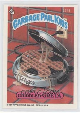 1987 Topps Garbage Pail Kids Series 8 - [Base] #324b - Griddled Greta