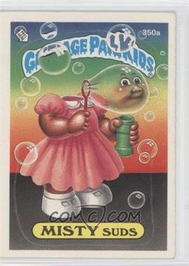 1987 Topps Garbage Pail Kids Series 9 - [Base] #350a.1 - Misty Suds (One Star Back)
