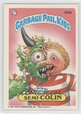 1987 Topps Garbage Pail Kids Series 9 - [Base] #355b - Semi Colin