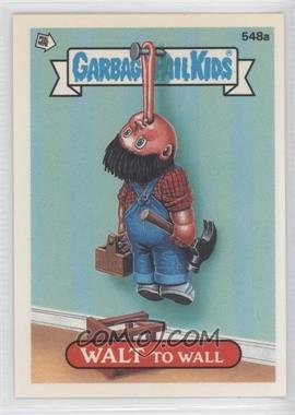 1988 Topps Garbage Pail Kids Series 14 - [Base] #548a - Walt To Wall