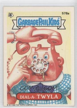 1988 Topps Garbage Pail Kids Series 14 - [Base] #578a - Dial-a-twyla