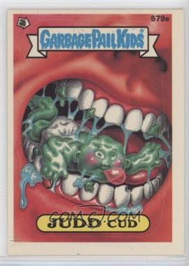 1988 Topps Garbage Pail Kids Series 14 - [Base] #579a - Judd Cud
