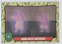 Man-into-Ratman!