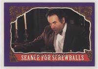 Seance for Screwballs