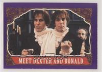 Meet Dexter and Donald