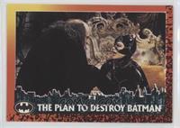The Plan To Destroy Batman