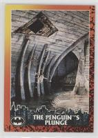 The Penguin's Plunge