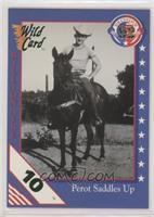 Perot Saddles Up