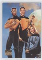 Lt. Commander Data, Lt. Commander Geordi La Forge, Dr. Beverly Crusher