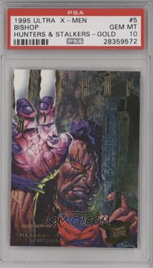 1995 Fleer Ultra X-Men - Hunters & Stalkers - Gold #5 - Bishop [PSA 10 GEM MT]