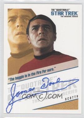 "2004 Rittenhouse The ""Quotable"" Star Trek Original Series - Quotable Autographs #QA7 - James Doohan as Scotty"