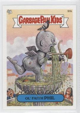 2004 Topps Garbage Pail Kids All-New Series 2 - [???] #S1b - Ol' Faith Phil