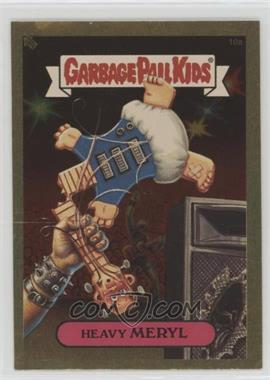 2004 Topps Garbage Pail Kids All-New Series 3 - [???] #10a - Heavy Meryl