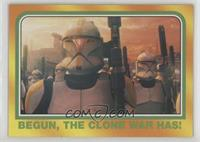Begun, The Clone War Has!