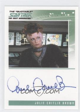 "2005 Rittenhouse The ""Quotable"" Star Trek: The Next Generation - Autographs #N/A - Julie Caitlin Brown as Vekor"