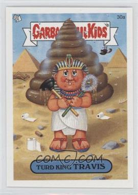 2005 Topps Garbage Pail Kids All-New Series 4 - [Base] #30a - Turd King Travis