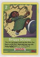 Drippy Debbie [EX to NM]