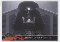 More Machine than Man