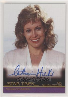 2007 Rittenhouse Star Trek: The Complete Movies - Autographs #A49 - Catherine Hicks as Dr. Gillian Taylor